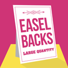 larger quantity easel backs printing